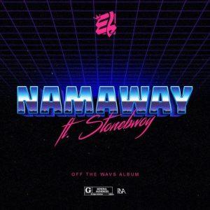 Namaway - EL ft Stonebwoy