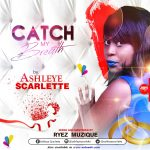 Catch My Breath - Ashley Scarlet