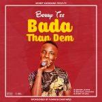 Badda Than Dem - BOBBY TEE