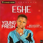 Eshe - Young Fresh