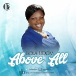 Above All - Bola Udom