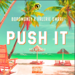 Push It - Boro Money ft Valerie Omari