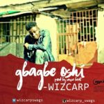 Gbagbe Oshi - WizCarp