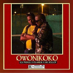 Owonikoko - Ice Prince ft Olamide and Mr Jollof