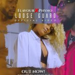 Loose Guard - Flavour ft Phyno