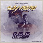 "Say Mama - Dj Sjs ft Baboo ( Press Release) Exemplar Record x Dj Sjs presents to you, an exclusive cover of Cdq's hit single "" Say Baba "" The song cover whi Edit snippet"