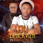 Uju - Blackviza ft Maurice Tha_Ibz