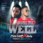 Done Me Well - Fido Clef Ft Nolly
