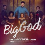 Big God - Chen Emmanuel and The Grace Bound Crew