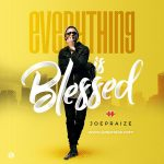 Everything Is Blessed - Joepraize