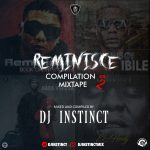 Reminisce Compilation Mixtape Vol 2 - Dj Instinct