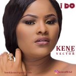 I DO - Kene ft Vector