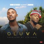 Oluwa - Mr Ever Ft. Zoro