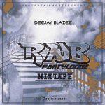 RNB PartyLodge Mixtape - DeeJay Blazee @deejayblazee