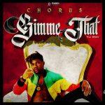 Gimme Dat - Chorus