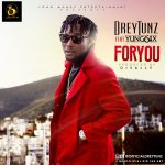 For You - DreyTunz ft Yung6ix