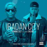 Ibadan City - Sammiecolt ft Dremo