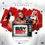 Busy Body - Pelepele