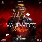 Valid Vibez Mix - DJ Khoded