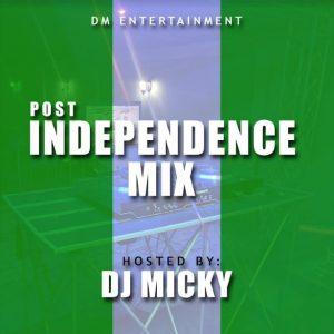 Post Independence Mix - DJ Micky