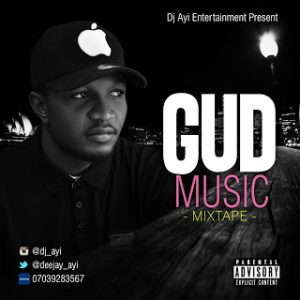 Gud Music Mix - Dj Ayi