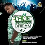 True Nigerian Dream Season 5 Mix - Dj Baddo