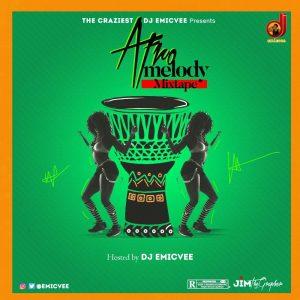 Afro Melody Mixtape - DJ EmicVee