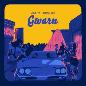 Gwarn - Juls ft Burna Boy