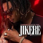 Jikere - Charass ft OritseFemi