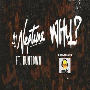 Why - DJ Neptune ft Runtown