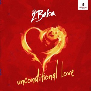 Unconditional Love - 2Baba