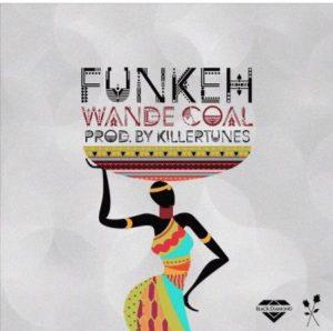 Funkeh - Wande Coal