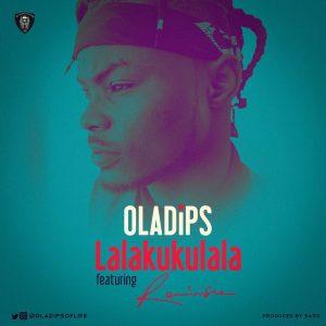 Lalakukulala - Oladips ft Reminisce
