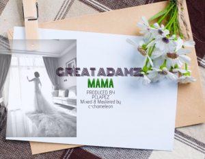 MAMA - Great Adamz