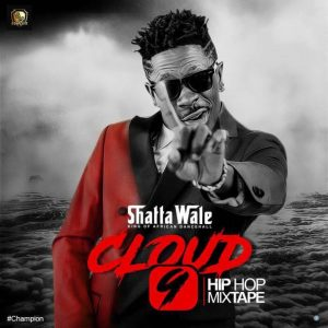 Cloud 9 (Mixtape) - Shatta Wale