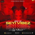dj masscot %E2%80%93 best of seyi vibez 2020 Dj Masscot – Best Of Seyi Vibez