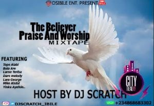 dj scratch ibile %E2%80%93 the believer praise and worship mixtape 2020 DJ Scratch Ibile – The Believer Praise And Worship Mixtape