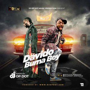 Best Of Davido Vs Burna Boy Artttt DJ OP Dot – Best Of Burna Boy VS Davido