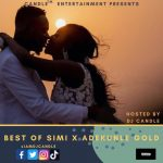 best of adekunle gold simi 2019 dj mix Best Of Adekunle Gold & Simi Dj Mix @iamdjcandle