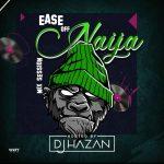 dj hazan %E2%80%93 ease off naija mix latest naija songs DJ Hazan – Ease Off Naija Mix