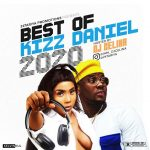 dj celina %E2%80%93 best of kizz daniel mixtape 2020 DJ Celina – Best Of Kizz Daniel Mixtape