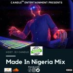 dj candle latest september 2020 made in nigeria mix DJ Candle - Made In Nigeria Mix