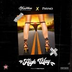 HIGH WAY - DJ KAYWISE FT PHYNO