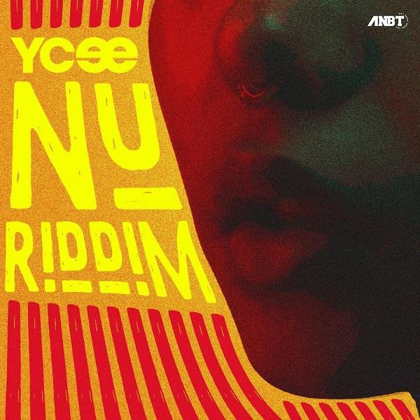 Nu riddim- YCee
