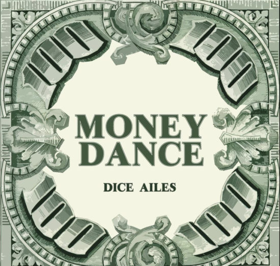 money dance by dice ailes