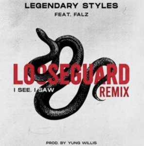Looseguard i see i saw remix by Legendary styles