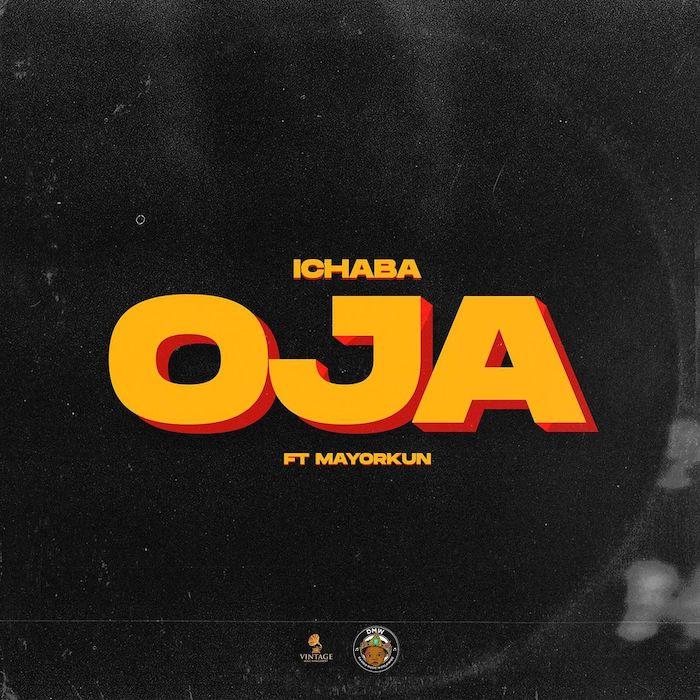 Oja by Ichaba x Mayorkun