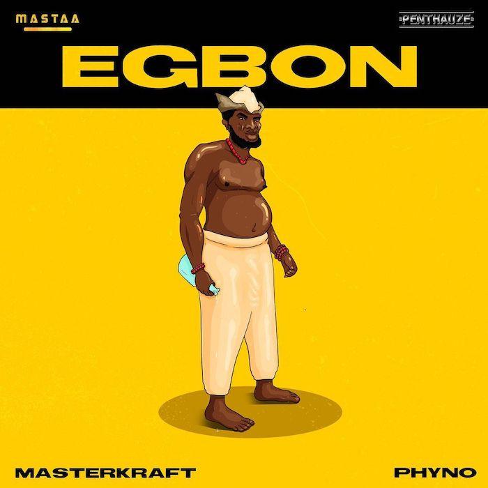 Egbon by Masterkraft x Phyno