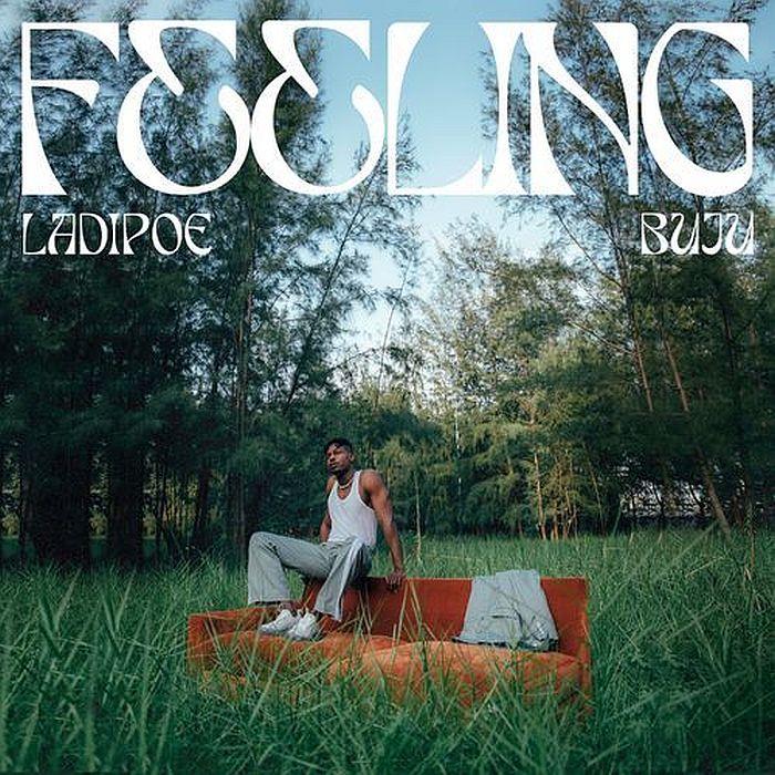 Feeling by Ladipoe x Buju