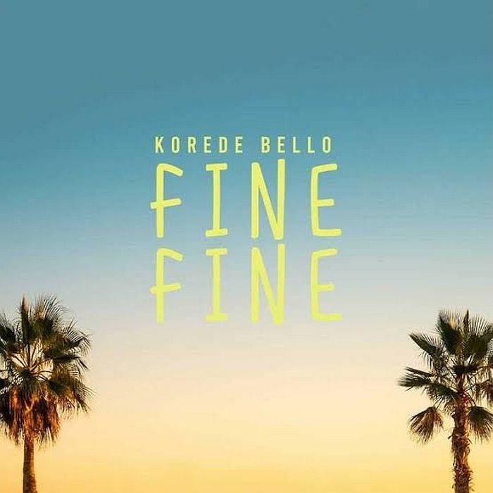 Korede Bello Fine Fine Fine Fine by Korede Bello
